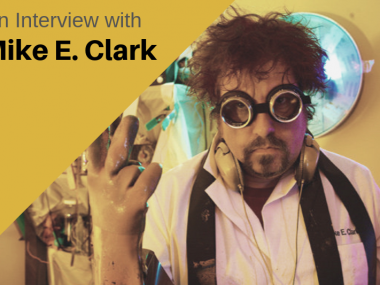 An Interview with Producer Mike E. Clark