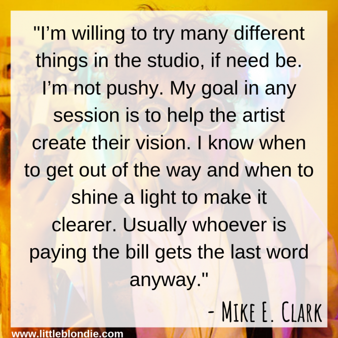 Mike E. Clark gives his best studio tips in this exclusive interview with Little Blondie Microphones