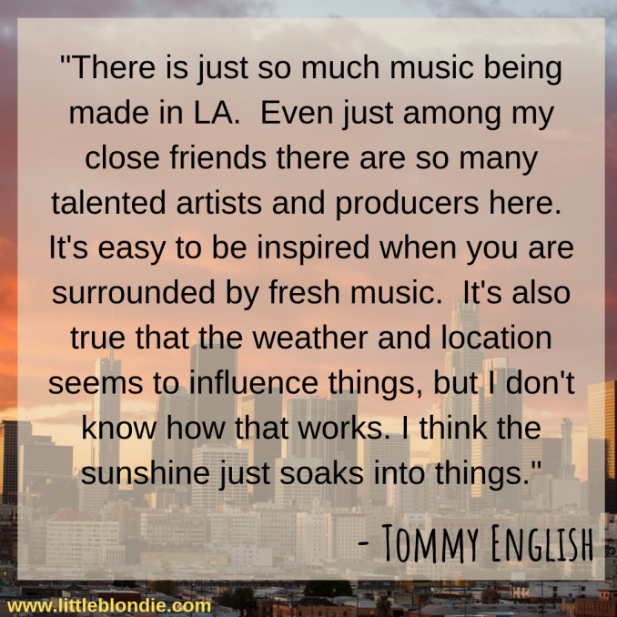 Tommy English discusses living in LA and how it inspires his music